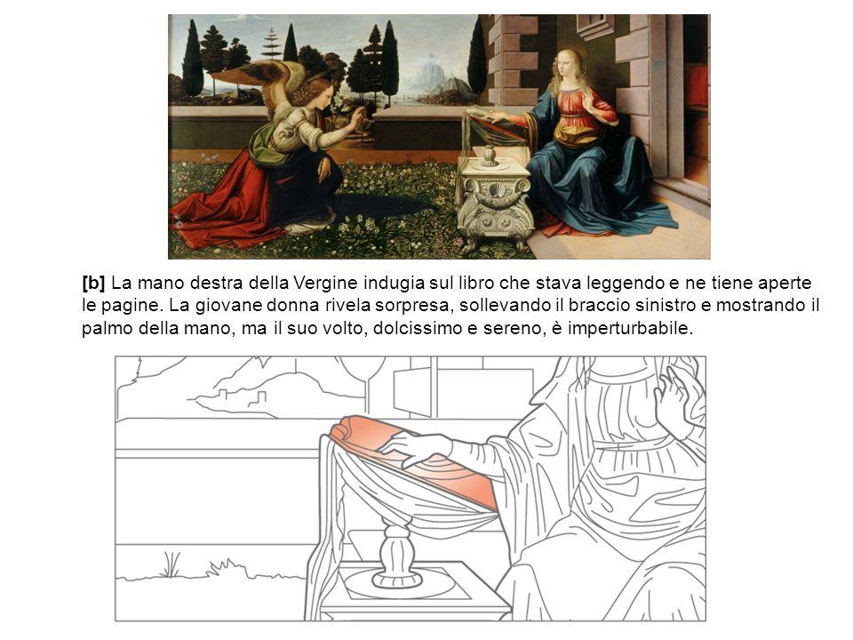 [b] La mano destra della Vergine indugia sul libro che stava leggendo e ne tiene aperte le pagine.